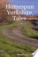 Homespun Yorkshire Tales