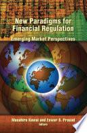 New Paradigms for Financial Regulation  : Emerging Market Perspectives