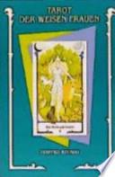 Das Tarot der weisen Frauen