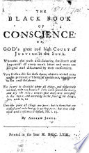 The Black Book of Conscience; Or, God's Great and High Court of Justice in the Soul, Etc