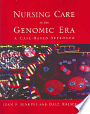 Nursing Care in the Genomic Era