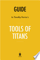Guide to Timothy Ferriss s Tools of Titans by Instaread Book