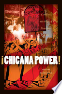 ¡Chicana Power!  : Contested Histories of Feminism in the Chicano Movement
