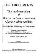 The Implementation of Short-term Countermeasures After a Nuclear Accident (stable Iodine, Sheltering and Evacuation)
