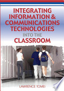 Integrating Information   Communications Technologies Into the Classroom