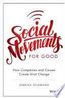 Social Movements for Good  How Companies and Causes Create Viral Change