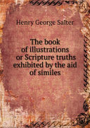 The book of illustrations or Scripture truths exhibited by the aid of similes Pdf/ePub eBook