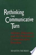 Rethinking the Communicative Turn