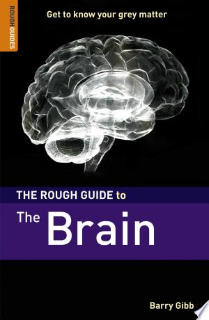 Download The Rough Guide to The Brain Free Books - Read Books
