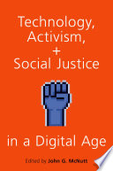 Technology, Activism, and Social Justice in a Digital Age