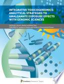 Integrative Toxicogenomics: Analytical Strategies to Amalgamate Exposure Effects with Genomic Sciences