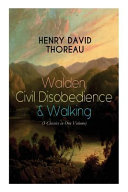 Walden  Civil Disobedience   Walking  3 Classics in One Volume