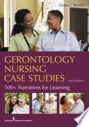 Gerontology Nursing Case Studies Second Edition