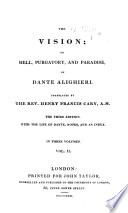 The Vision   Or Hell  Purgatory  and Paradise of Dante Alighieri