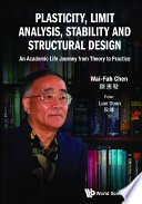 Plasticity  Limit Analysis  Stability And Structural Design  An Academic Life Journey From Theory To Practice