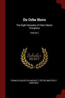 De Orbe Novo: The Eight Decades of Peter Martyr D'Anghera;