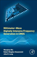 Millimeter Wave Digitally Intensive Frequency Generation in CMOS Book