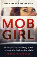 Mob Girl  The Explosive True Story of the Woman Who Took on the Mafia