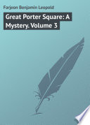 Great Porter Square A Mystery Volume 3