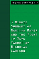 3 Minute Summary of Marissa Mayer and the Fight to Save Yahoo! by Nicholas Carlson