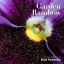 Garden Rainbow: Floral Photography by Brad Rudacille