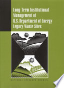 Long Term Institutional Management of U S  Department of Energy Legacy Waste Sites