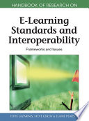 Handbook of Research on E Learning Standards and Interoperability  Frameworks and Issues
