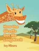 How the Giraffe Got His Long Neck