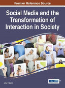 Social Media and the Transformation of Interaction in Society