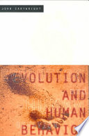 """Evolution and Human Behavior: Darwinian Perspectives on Human Nature"" by John Cartwright"