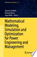 Mathematical Modeling  Simulation and Optimization for Power Engineering and Management
