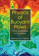 Physics of Buoyant Flows