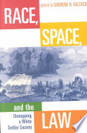 """""""Race, Space, and the Law: Unmapping a White Settler Society"""" by Sherene Razack"""