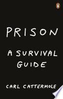 Prison A Survival Guide