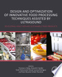 Design and Optimization of Innovative Food Processing Techniques Assisted by Ultrasound