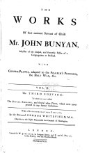 The Works of that Eminent Servant of Christ, Mr. John Bunyan: The holy war. The desire of the righteous granted. The saint's privilege and profit. Christ a compleat saviour. The saints knowledge of Christ's love. A discourse of the house of the forest of Lebanon. Of Anti-christ and his ruin. Saved by grace. Christian behaviour. A discourse touching prayer. The strait gate. Some gospel-truths opened. A vindication of gospel-truths opened. Light for them that sit in darkness. Instruction for the ignorant. The holy city. The resurrection of the dead and eternal judgment. A caution to stir up to watch against sin. An exposition on the ten first chapters of Genesis, and part of the eleventh. The work of Jesus Christ as an advocate. Seasonable counsel. Divine emblems. Mr. Bunyan's last sermon. Ebal and Gerizzim. Prison meditations ebook