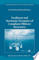 Nonlinear and Stochastic Dynamics of Compliant Offshore