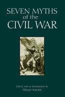 Seven Myths of the Civil War