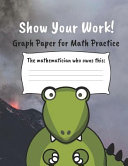 Show Your Work   4x4 Graph Paper for Math Practice