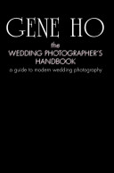 The Wedding Photographer s Handbook a Gu