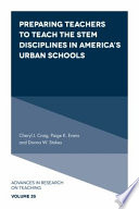 Preparing Teachers to Teach the STEM Disciplines in America   s Urban Schools