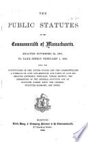 The Public Statutes of the Commonwealth of Massachusetts  Enacted November 19  1881  to Take Effect February 1  1882