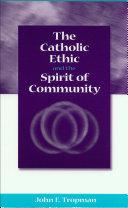 The Catholic Ethic and the Spirit of Community Pdf/ePub eBook