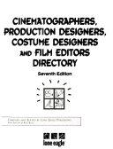 Cinematographers  Production Designers  Costume Designers   Film Editors Guide
