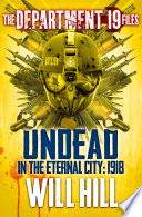 The Department 19 Files Undead In The Eternal City 1918 Department 19
