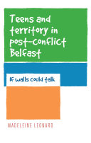 Teens and territory in  post conflict  Belfast