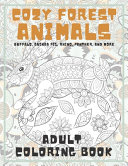 Cozy Forest Animals   Adult Coloring Book   Buffalo  Guinea Pig  Rhino  Panther  and More