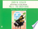John W  Schaum Piano Course  Pre A   The Green Book