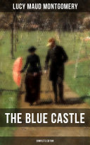 THE BLUE CASTLE (Complete Edition) Book