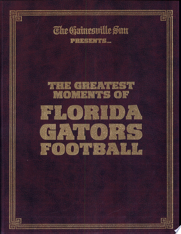 The Greatest Moments of Florida Gators Football